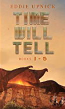 Time Will Tell - all five books - Science Fiction by Eddie Upnick