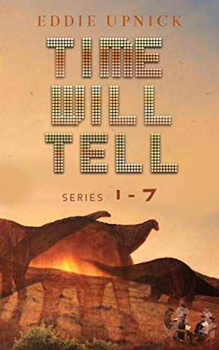 Time Will Tell - all seven books - Science Fiction by Eddie Upnick